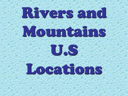 Rivers and Mountains U.S Locations. Which mountain range runs through FDR's home state of New York?