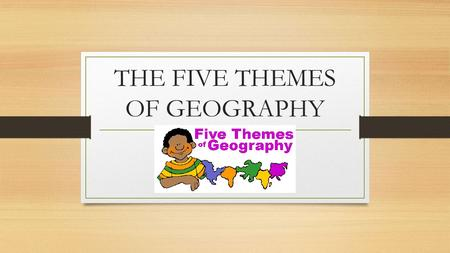 THE FIVE THEMES OF GEOGRAPHY. THEME 1: LOCATION Absolute location: The exact location on the earth determined by lines of latitude and longitude. Relative.