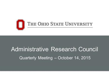 Administrative Research Council Quarterly Meeting – October 14, 2015.