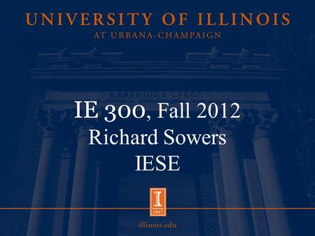 IE 300, Fall 2012 Richard Sowers IESE. 8/30/2012 Goals: Rules of Probability Counting Equally likely Some examples.