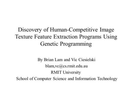 By Brian Lam and Vic Ciesielski  RMIT University