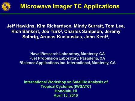1 Microwave Imager TC Applications Naval Research Laboratory, Monterey, CA 2 Jet Propulsion Laboratory, Pasadena, CA 3 Science Applications Inc. International,