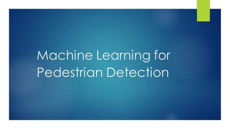 Machine Learning for Pedestrian Detection. How does a Smart Assistance System detects Pedestrian?