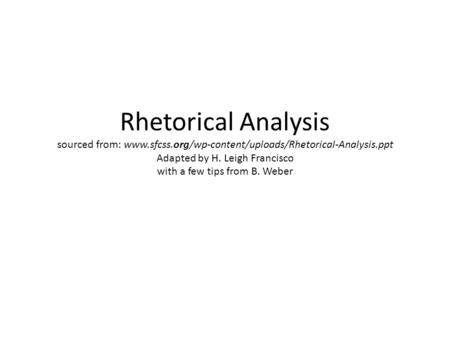 "rhetorical analysis compare Wwwrichlandcollegeedu/englishcorner rhetorical analysis essays when given an assignment to analyze an essay or an article, the first thing to understand is what it means to ""analyze"" a text analysis to analyze something means to break it down into its individual parts in order to understand how."