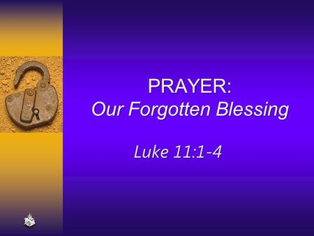 Prayer: Our Forgotten Blessing