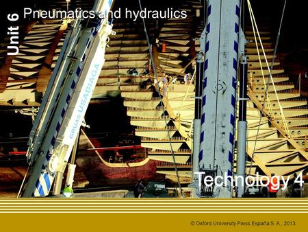 Unit 6 Pneumatics and hydraulics Technology 4.