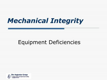 Mechanical Integrity Equipment Deficiencies. Lesson Objectives  Describe Actions When Equipment Deficiencies Found in Operating Equipment  Describe.