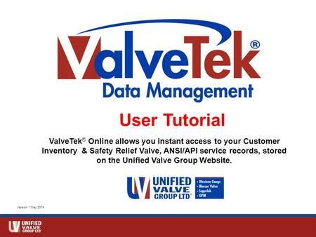 ValveTek ® Online allows you instant access to your Customer Inventory & Safety Relief Valve, ANSI/API service records, stored on the Unified Valve Group.