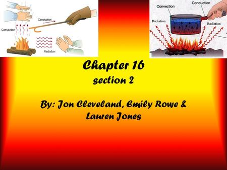 Chapter 16 section 2 By: Jon Cleveland, Emily Rowe & Lauren Jones.