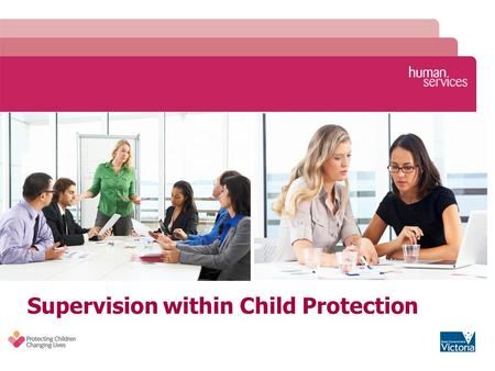 Supervision within Child Protection. 2 2 Learning Objectives To provide information and practice advice to child protection practitioners in the area.
