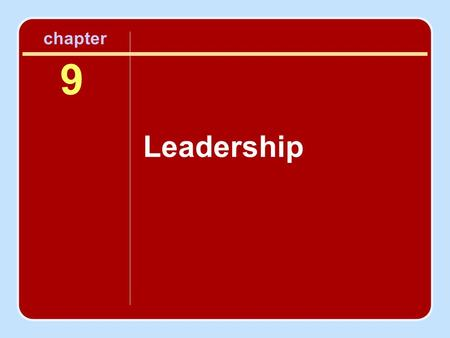 9 Leadership chapter. Session Outline What Is Leadership? How Leaders Are Chosen Functions of Leaders Approaches to Studying Leadership Multidimensional.