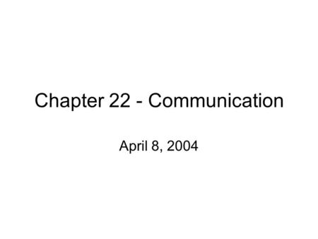 Chapter 22 - Communication April 8, 2004. 22.5 – Semantic Interpretation Uses First Order Logic as the representation language Compositional Semantics.
