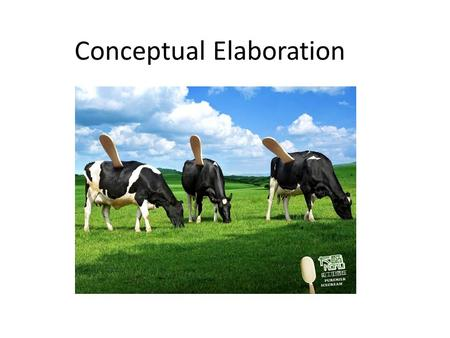 Conceptual Elaboration. Conceptual Relating to mental concepts Elaboration Thorough development with care and detail.