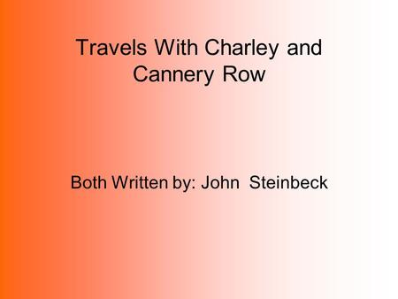 the theme and major characters in cannery row a novel by john steinbeck With labor day approaching, a reader's thoughts might turn to an author with an immense sympathy for the working class that author is john steinbeck (1902-1968), and this post is an appreciation of his work -- which includes two books that have reached major anniversary years yes, of mice and men.