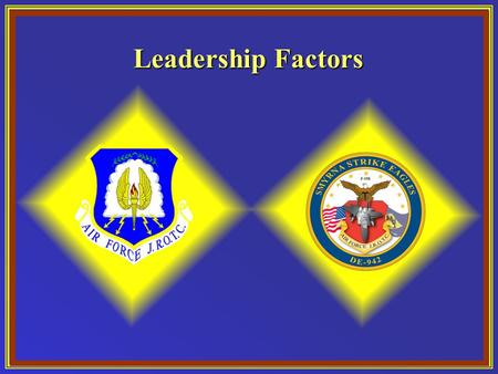 Leadership Factors. Lesson Overview What are the basic elements of leadership?What are the basic elements of leadership? Chapter 7, Lesson 1.