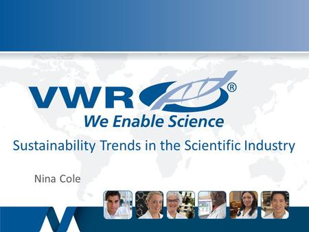 Sustainability Trends in the Scientific Industry Nina Cole.