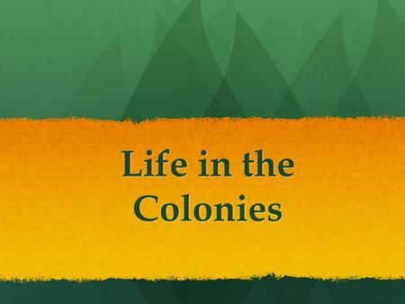 Life in the Colonies. Immigration was important to the growth of the colonies. Immigration was important to the growth of the colonies. Between 1607 and.