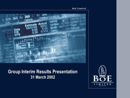Group Interim Results Presentation 31 March 2002.