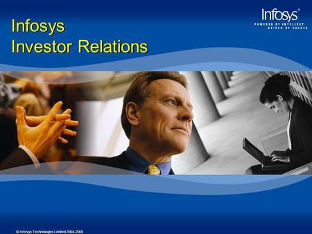 © Infosys Technologies Limited 2004-2005 Infosys Investor Relations Infosys Investor Relations.