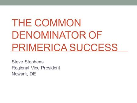 The Common Denominator of Primerica Success