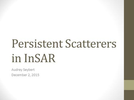 Persistent Scatterers in InSAR