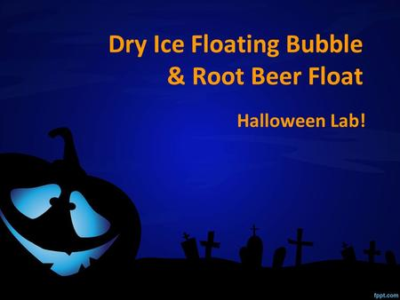 Dry Ice Floating Bubble & Root Beer Float Halloween Lab!