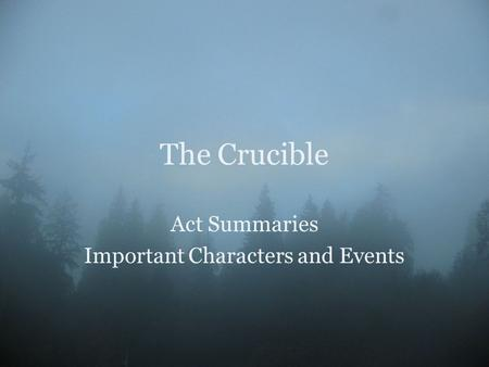 The Crucible Act Summaries Important Characters and Events.