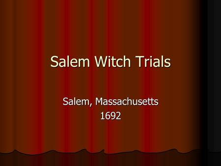 the crucible is set in salem massachusetts the date is 1692 essay Arthur miller's the crucible is set in salem, massachusetts in the year 1693 a lot of deaths occurred in salem during 1692 the crucible essay.