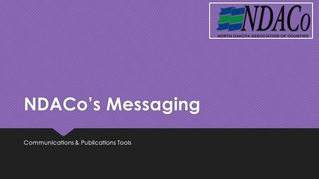 NDACo's Messaging Communications & Publications Tools.