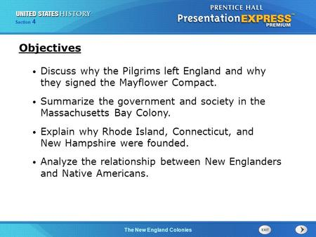 The Cold War BeginsThe New England Colonies Section 4 Discuss why the Pilgrims left England and why they signed the Mayflower Compact. Summarize the government.