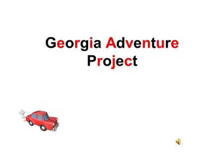 Georgia Adventure Project. Your Task Your task is to plan a three day trip in Georgia using resources available on the internet, in magazines, brochures.