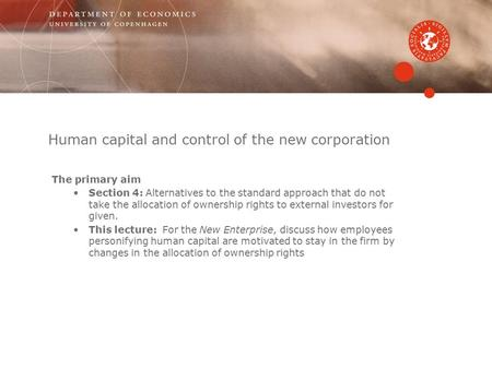 Human capital and control of the new corporation The primary aim Section 4: Alternatives to the standard approach that do not take the allocation of ownership.