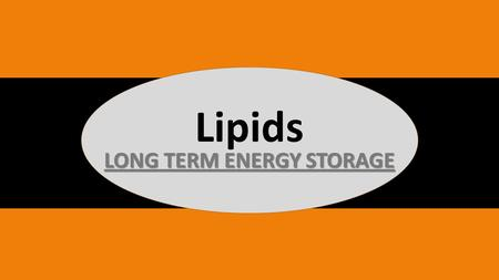 Lipids LONG TERM ENERGY STORAGE. What elements are lipids composed of? 1. Carbon (C) 2. Hydrogen (H) 3. Oxygen (O) Top left hand corner of your notes.