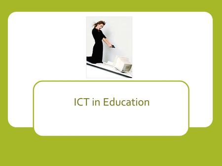 ICT in Education. Use of computers for school / college administration Schools and colleges employ staff, pay for goods and services, keep records of.
