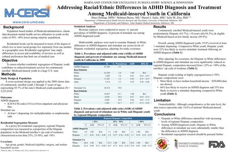 Addressing Racial/Ethnic Differences in ADHD Diagnosis and Treatment Among Medicaid-insured Youth in California Dinci Pennap, MPH, 1 Mehmet Burcu, MS,