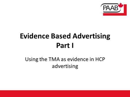 Evidence Based Advertising Part I Using the TMA as evidence in HCP advertising.