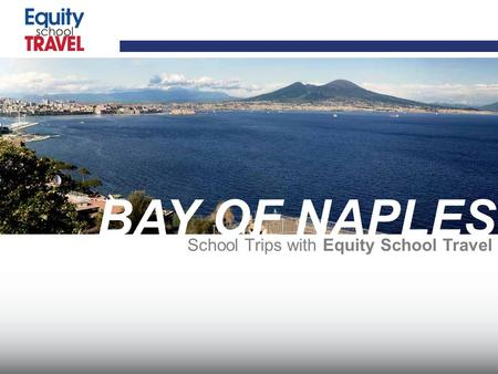 School Trips with Equity School Travel BAY OF NAPLES.