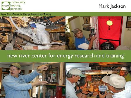 New River Center for Energy Research and Training new river center for energy research and training Mark Jackson.