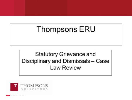 Thompsons ERU Statutory Grievance and Disciplinary and Dismissals – Case Law Review.