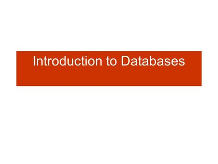 Introduction to Databases Three File Processing Systems DAVID M. KROENKE'S DATABASE PROCESSING, 10th Edition © 2006 Pearson Prentice Hall 1-2.
