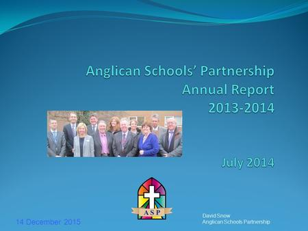 14 December 2015 David Snow Anglican Schools Partnership.
