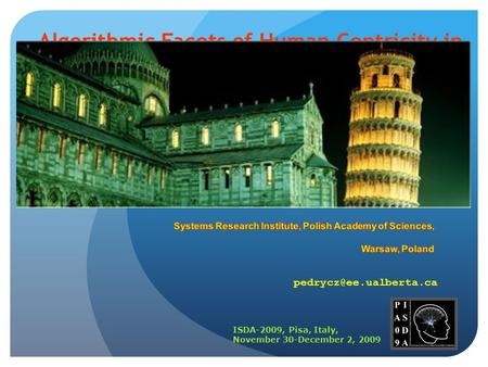 Algorithmic Facets of Human Centricity in Computing with Fuzzy Sets ISDA-2009, Pisa, Italy, November 30-December 2, 2009