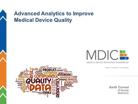 1 Garth Conrad VP Quality Medtronic Advanced Analytics to Improve Medical Device Quality.