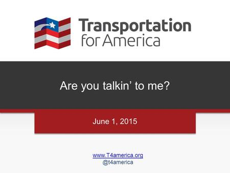 Are you talkin' to me? June 1, 2015.