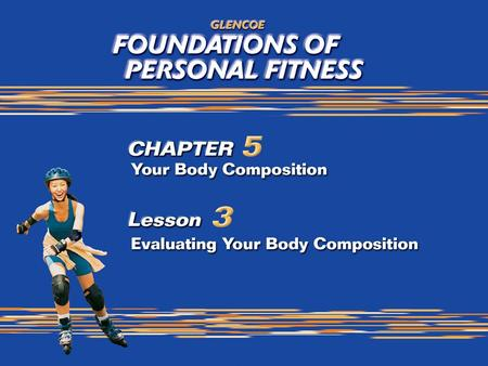 1. 2 Evaluating Your Body Composition It is important to be aware that every method of measuring body composition is to some degree innacurate. If your.