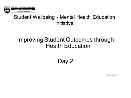 Student Wellbeing - Mental Health Education Initiative Improving Student Outcomes through Health Education Day 2.