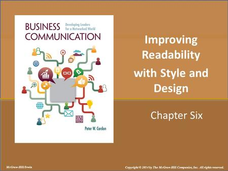 Chapter Six Improving Readability with Style and Design McGraw-Hill/Irwin Copyright © 2014 by The McGraw-Hill Companies, Inc. All rights reserved.