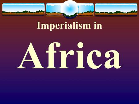 Imperialism in Africa. Before Imperialism  Diversity  1,000 languages and groups  Various sizes of political bodies (from villages to empires)  Christian,