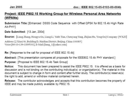 Doc.: IEEE 802.15-05-0103-00-004b Submission Jan 2005 Liang Li, WXZJ Slide 1 Project: IEEE P802.15 Working Group for Wireless Personal Area Networks (WPANs)