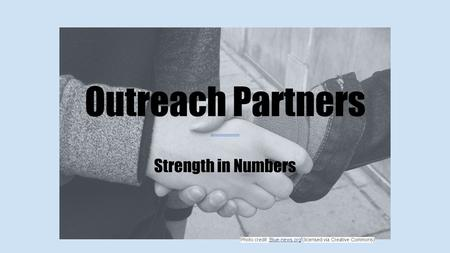 Outreach Partners Strength in Numbers Photo credit: Blue-news.org (licensed via Creative Commons)Blue-news.org.
